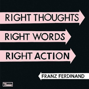Franz_Ferdinand_-_Right_Thoughts_Right_Words_Right_Action-cover
