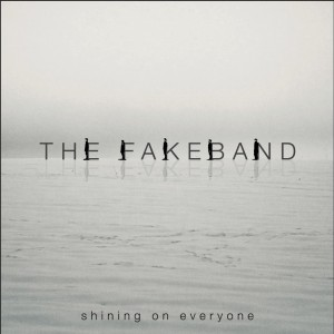 FAKEBAND-2014-Shining-on-everyone