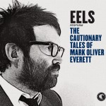 eels-the-cautionary-takes-of-mark-oliver-everett