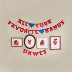 dawes-all-your-favorite-bands-album-stream
