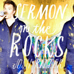 JoshRitter_SermonOnTheRocks_600x600