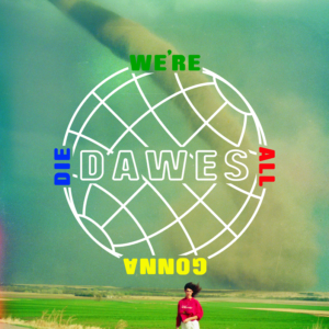 dawes_-_were_all_gonna_die